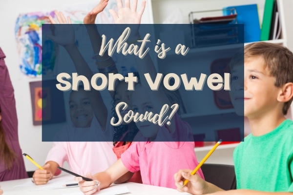 What Are Short Vowels