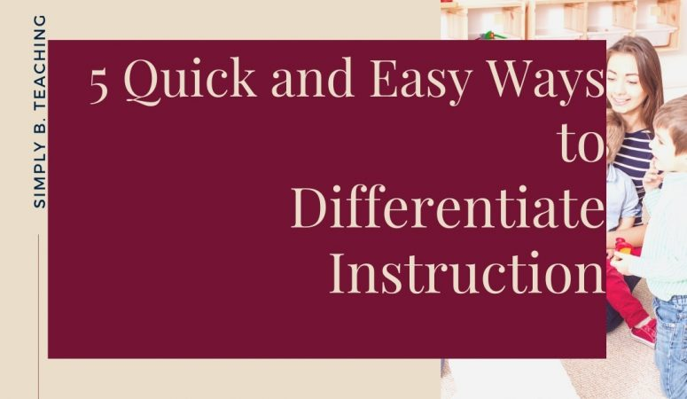 5 Quick and Easy Ways to Differentiate Instruction